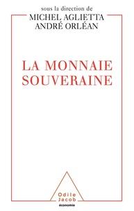 André Orléan et  Collectif - La monnaie souveraine.