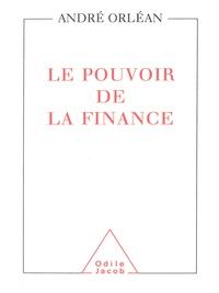 André Orléan - Le pouvoir de la finance.