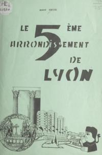 André Orsini - Le 5e arrondissement de Lyon.