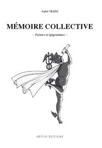 André Orsini - Mémoire collective - Poésies et épigrammes.