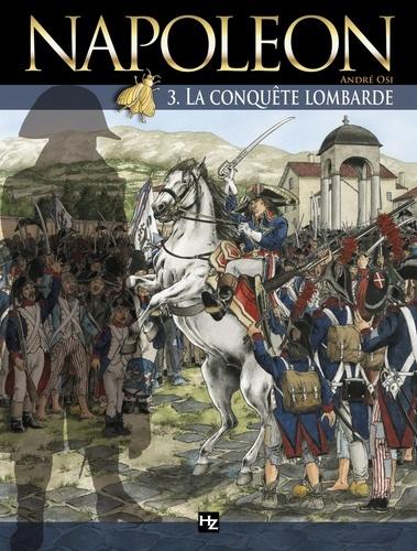 Napoléon T03. La Conquête lombarde