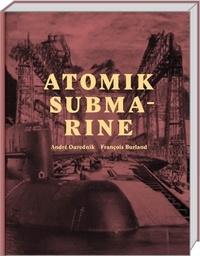 André Ourednik et François Burland - Atomik submarine.