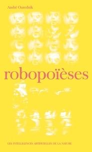André Ourednik - Robopoïèses - Les intelligences artificielles de la nature.