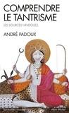 André Padoux - Comprendre le tantrisme - Les sources hindoues.