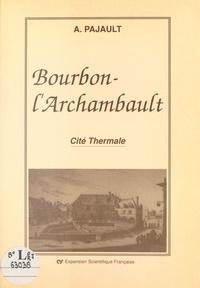 André Pajault et Camille Gagnon - Bourbon-l'Archambault : Cité thermale.