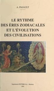 André Pajault - Le rythme des ères zodiacales et l'évolution des civilisations.