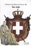 André Palluel-Guillard - Histoire de la Maison de Savoie. - Tome 3, Les rois ( XVIIIe-XXe siècles).