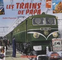 André Papazian - Les trains de Papa.