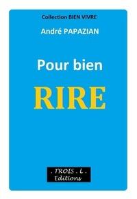 André Papazian - Pour bien RIRE.