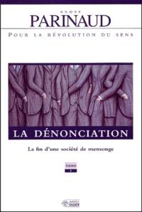 André Parinaud - La dénonciation - La fin d'une société de mensonge.