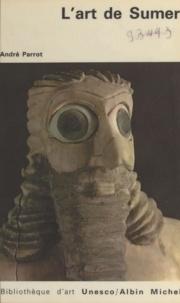 André Parrot - L'art de Sumer.