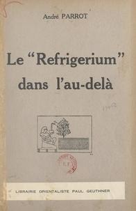"""André Parrot - Le """"Refrigerium"""" dans l'au-delà."""
