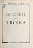 André Pasdoc de Salkoff - Le cocher de la troïka.