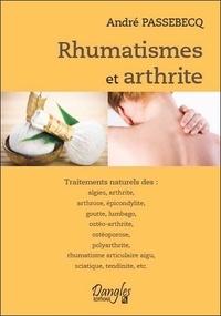 Rhumatismes et arthrite - André Passebecq |