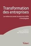 André-Paul Bahuon et Jean-Jacques Pluchart - La transformation des entreprises - Les métiers du conseil, du droit et du chiffre à l'ère phygitale.