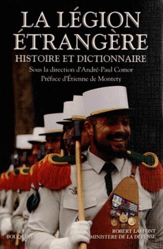 La Légion étrangère. Histoire et dictionnaire
