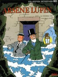 André-Paul Duchâteau et Jacques Géron - Arsène Lupin Tome 1 : 813 : La double vie.