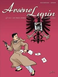 André-Paul Duchâteau et Jacques Géron - Arsène Lupin Tome 2 : 813 : Les trois crimes.