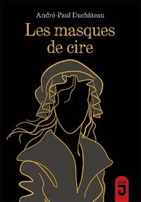 André-Paul Duchâteau - Les masques de cire.