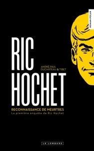 André-Paul Duchâteau et  Tibet - Ric Hochet Tome 1 : Reconnaissance de meutres - La première enquête de Ric Hochet.
