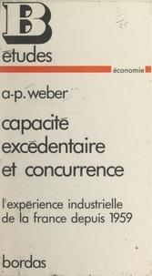 André-Paul Weber et Alain Bienaymé - Capacité excédentaire et concurrence - L'expérience industrielle de la France depuis 1959.