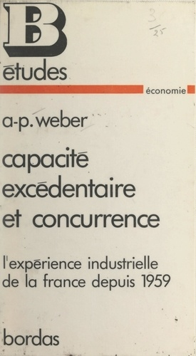 Capacité excédentaire et concurrence. L'expérience industrielle de la France depuis 1959