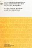 André-Paul Weber - Les systèmes de distribution sélective dans la Communauté du point de vue de la politique de concurrence : le cas de l'industrie des parfums et des produits cosmétiques.