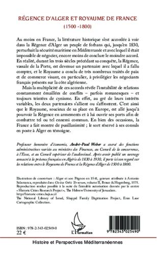 Régence d'Alger et Royaume de France (1500-1800). Trois siècles de luttes et d'intérêts partagés