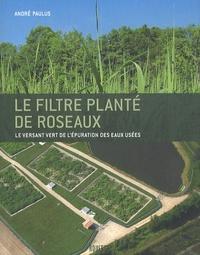 Le filtre planté de roseaux - Le versant vert de lépuration des eaux usées.pdf