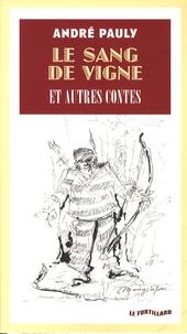 André Pauly - Le sang de vigne - Et autres contes.