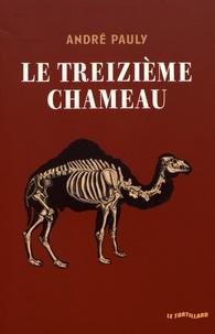 André Pauly - Le treizième chameau.