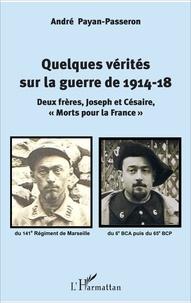 Feriasdhiver.fr Quelques vérités sur la guerre de 1914-18 - Deux frères, Joseph et Césaire,