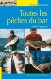 André Péjouan - Toutes les pêches du bar - Bord et bateau.