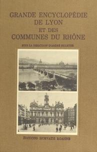 André Pelletier - Grande Encyclopédie de Lyon et des communes du Rhône.