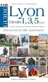 André Pelletier et Corinne Poirieux - Guide de Lyon en 1, 3 ou 5 jours - Fourvière, Vieux-Lyon, Croix-Rousse, Presqu'île, Confluence.