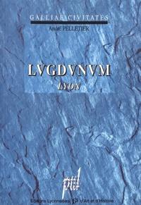 André Pelletier - Lugdunum : Lyon.