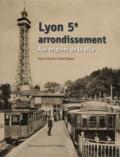André Pelletier - Lyon 5e arrondissement - Aux origines de la ville.