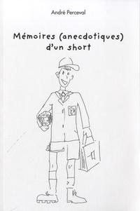André Perceval - Mémoires (anecdotiques) d'un short.