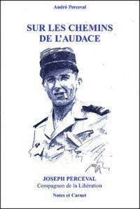 André Perceval - Sur les chemins de l'audace.