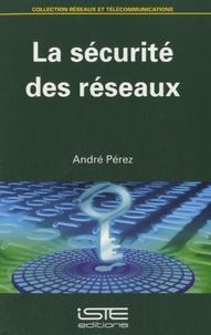 André Pérez - La sécurité des réseaux.