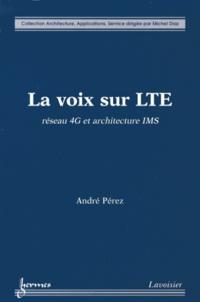 André Pérez - La voix sur LTE - Réseau 4G et architecture IMS.