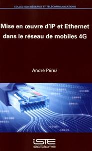 Mise en oeuvre dIP et Ethernet dans le réseau de mobiles 4G.pdf