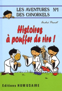 André Pernot - Les aventures des Chnorkels tome 1 : Histoires à pouffer de rire !.