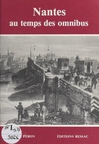 André Péron - Nantes au temps des omnibus.