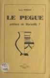 André Perraud et  Le Prieuré - Le Pègue - Préface de Marseille ?.