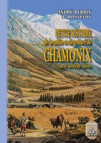 André Perrin et A. Bonnefoy - Petite Histoire de la vallée et du prieuré de Chamonix - Du Xe au XVIIIe siècle.