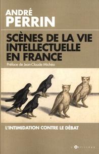 André Perrin - Scènes de la vie intellectuelle en France.