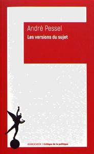 André Pessel - Les versions du sujet - Etude de quelques arguments sceptiques au XVIIe siècle.