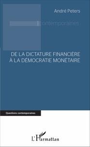 André Peters - De la dictature financière à la démocratie monétaire.
