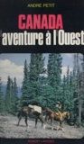 André Petit - Canada - L'aventure à l'Ouest.